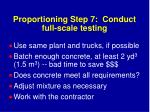 proportioning step 7 conduct full scale testing