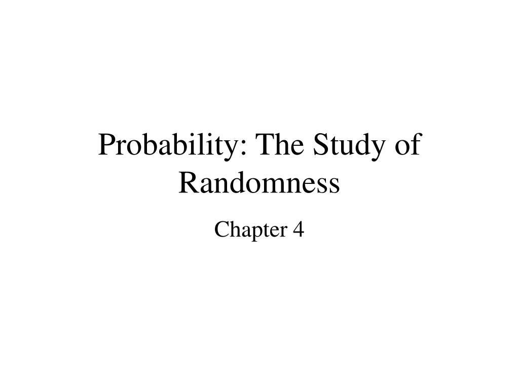 probability the study of randomness l.