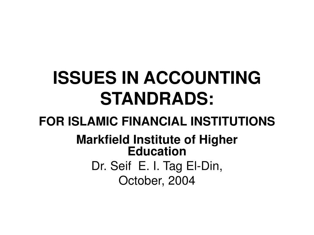 issues in accounting standrads for islamic financial institutions l.