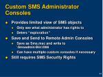 custom sms administrator consoles