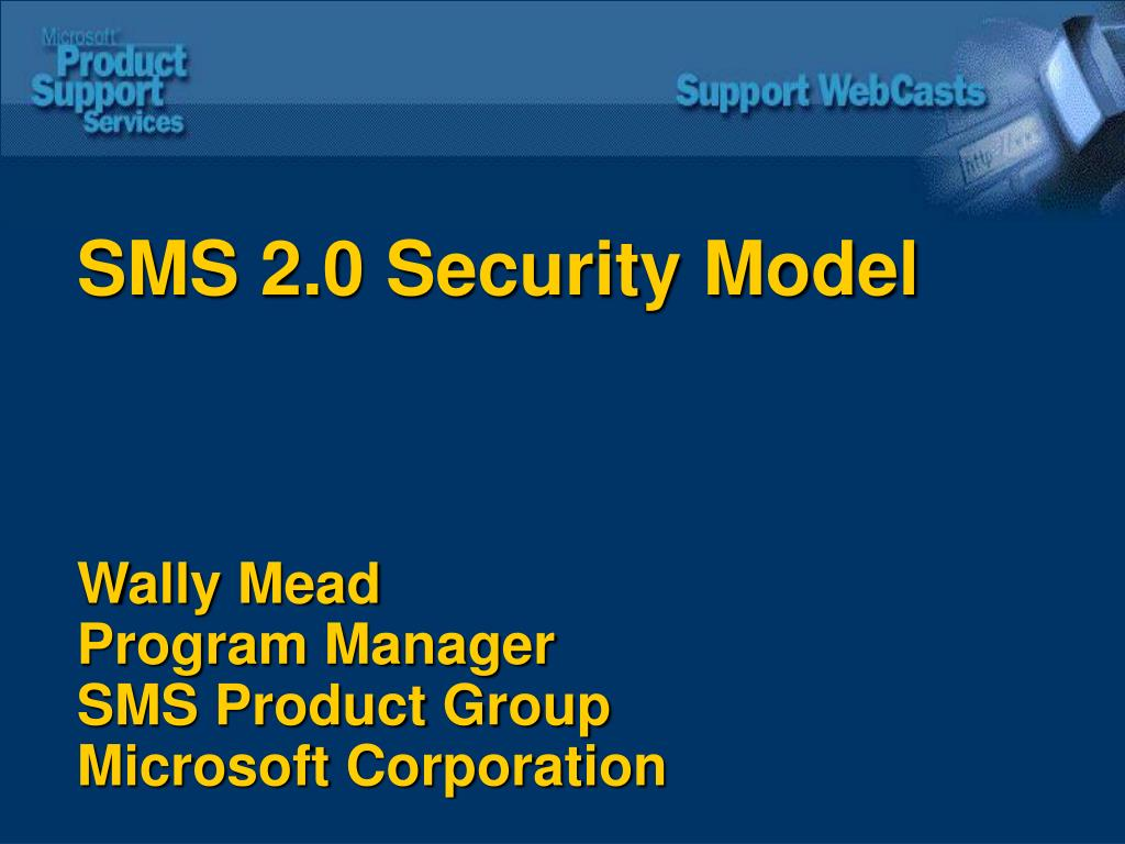 sms 2 0 security model wally mead program manager sms product group microsoft corporation l.