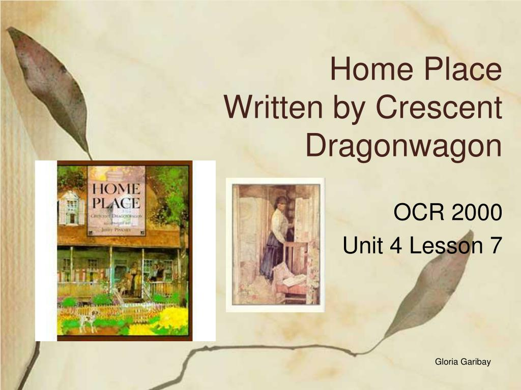 home place written by crescent dragonwagon l.