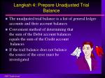 langkah 4 prepare unadjusted trial balance