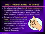 step 6 prepare adjusted trial balance