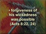 forgiveness of his wickedness was possible acts 8 22 24