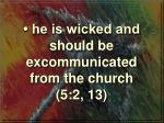 he is wicked and should be excommunicated from the church 5 2 13