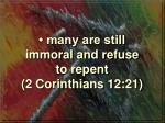 many are still immoral and refuse to repent 2 corinthians 12 21