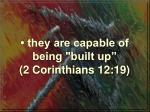 they are capable of being built up 2 corinthians 12 19