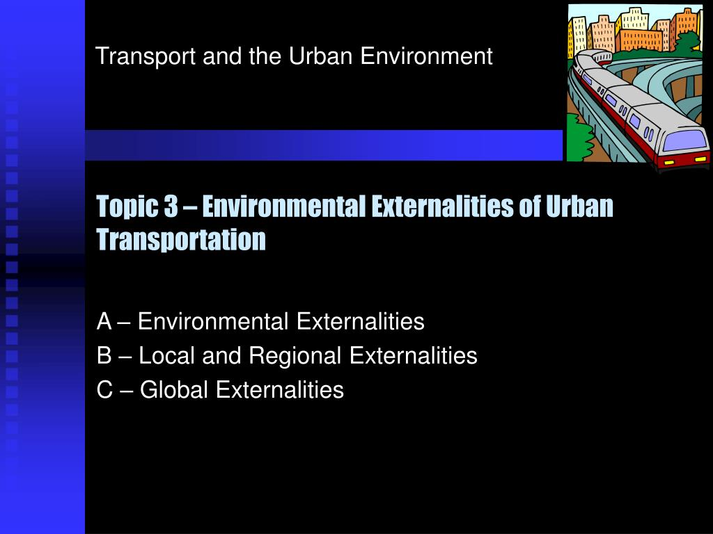 topic 3 environmental externalities of urban transportation l.