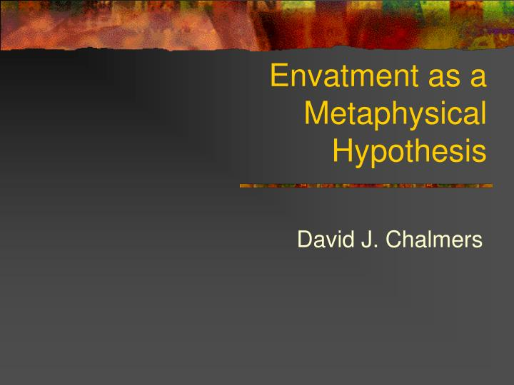 envatment as a metaphysical hypothesis n.