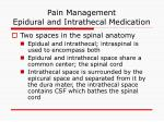 pain management epidural and intrathecal medication
