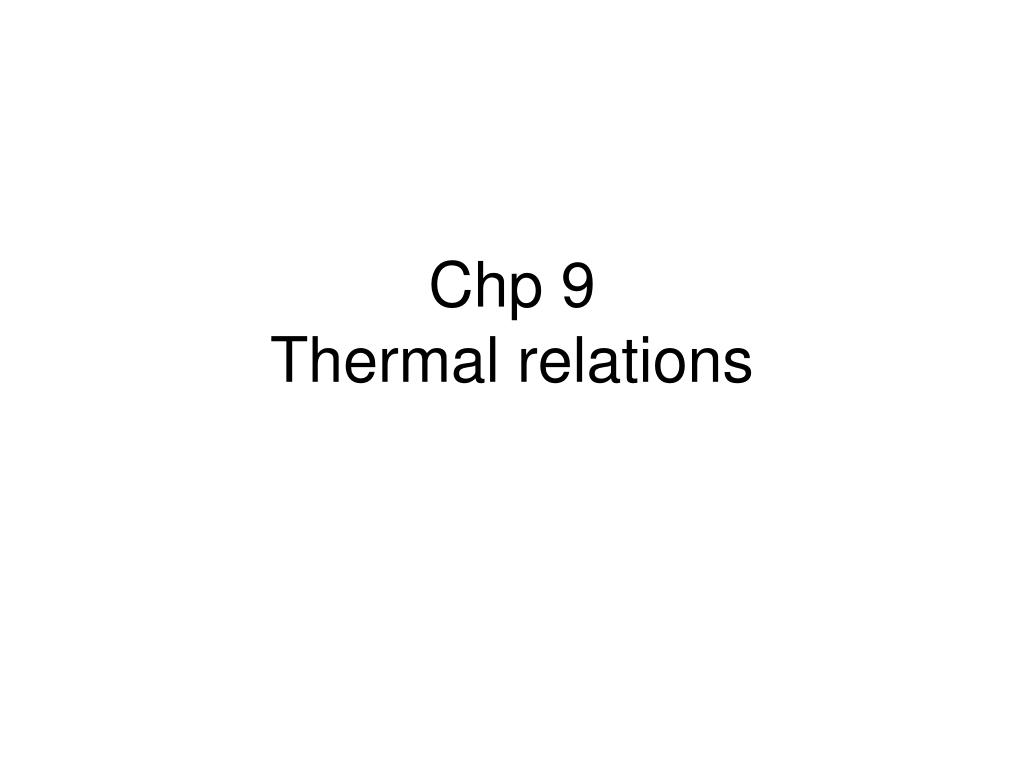 chp 9 thermal relations l.