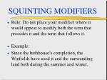 squinting modifiers