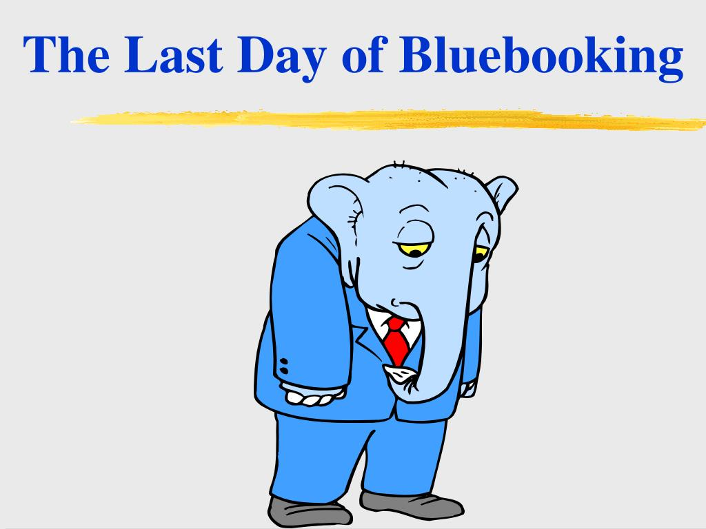 the last day of bluebooking l.
