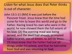 listen for what jesus does that peter thinks is out of character