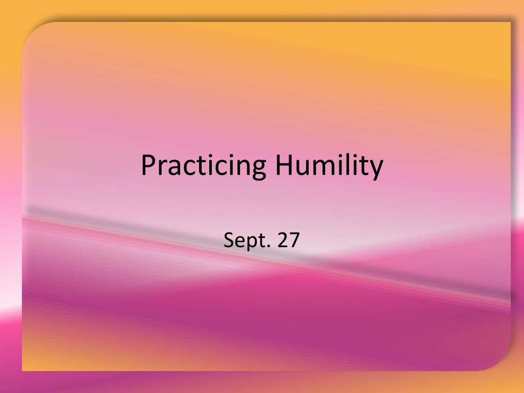 practicing humility l.