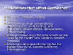 medications that affect continence