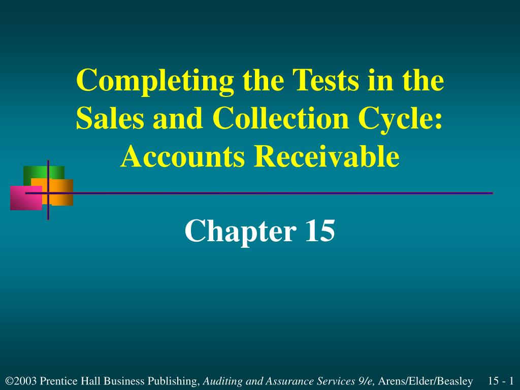 completing the tests in the sales and collection cycle accounts receivable l.