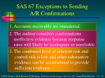 sas 67 exceptions to sending a r confirmations