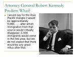 attorney general robert kennedy predicts what