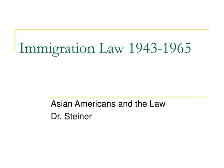 immigration law 1943 1965 n.