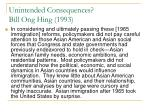 unintended consequences bill ong hing 1993