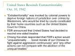 united states rescinds extraterritoriality oct 10 1942