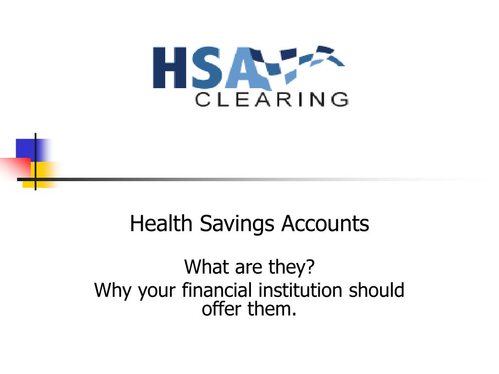 health savings accounts what are they why your financial institution should offer them l.