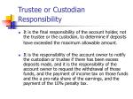 trustee or custodian responsibility