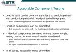 acceptable component testing