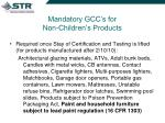 mandatory gcc s for non children s products