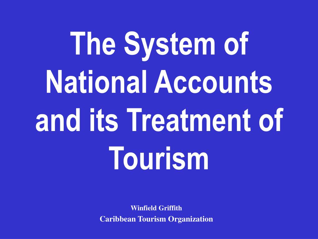 the system of national accounts and its treatment of tourism l.