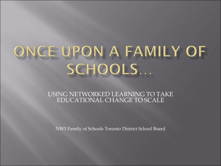 once upon a family of schools n.