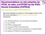 recommendations on risk reduction for pfos its salts and pfosf by the pops review committee poprc6