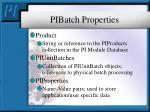 pibatch properties17