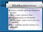 pisubbatchdefinitions