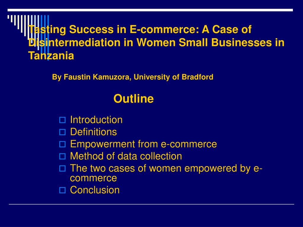 tasting success in e commerce a case of disintermediation in women small businesses in tanzania l.