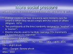 more social pressure