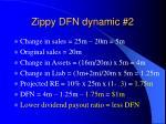 zippy dfn dynamic 2