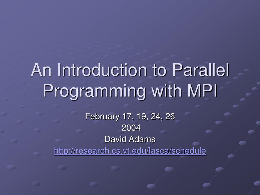 an introduction to parallel programming with mpi l.