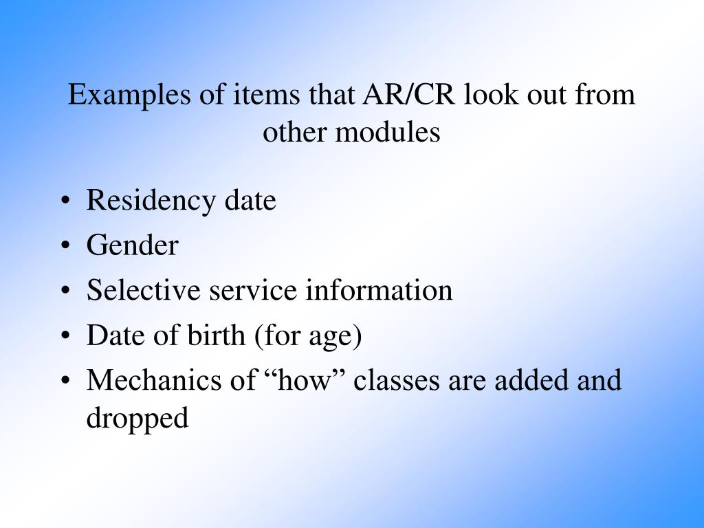 Examples of items that AR/CR look out from other modules