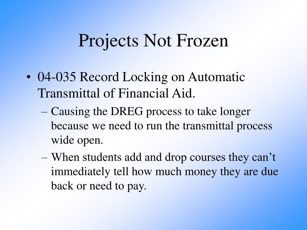 Projects Not Frozen