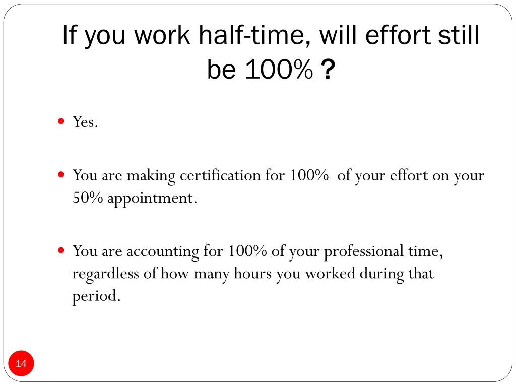 If you work half-time, will effort still be 100%