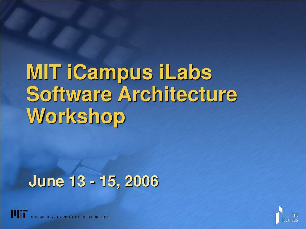 mit icampus ilabs software architecture workshop l.