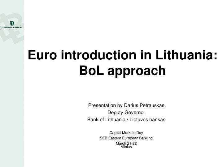 Euro introduction in lithuania bol approach