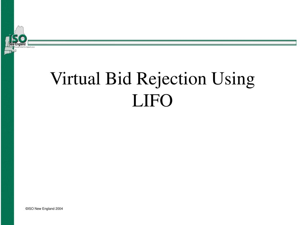 virtual bid rejection using lifo l.