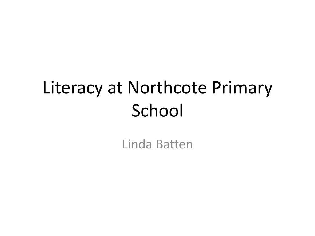 Literacy at Northcote Primary School