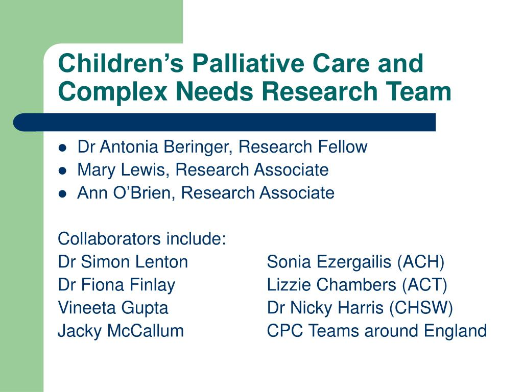 Children's Palliative Care and Complex Needs Research Team