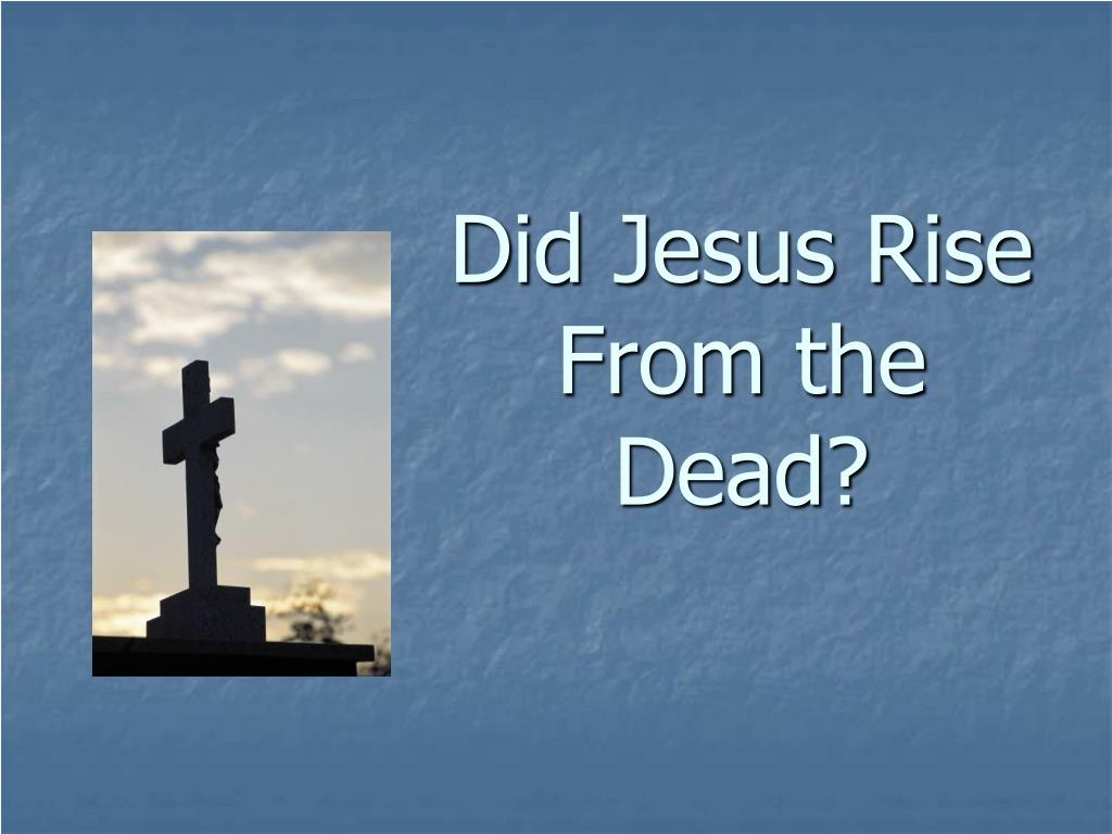did jesus rise from the dead l.