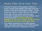 myths often grow over time